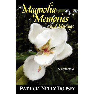 My Magnolia Memories and Musings by Patricia Neely- Dorsey A Review