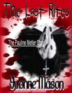 The Last Rite, The Pauline Metler Story