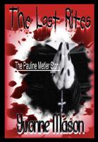 The Last Rites The True Story of the Rape and Execution of Pauline Metler